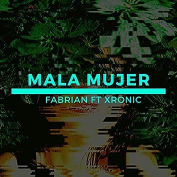 Mala Mujer (feat. Xronic)