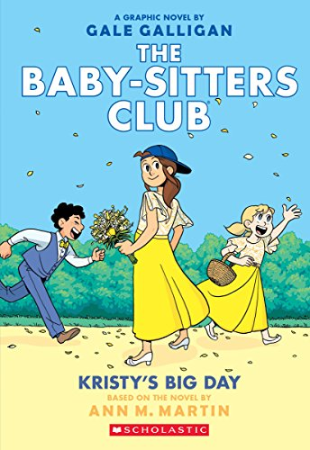 Kristy's Big Day (The Baby-sitters Club Graphic Novel #6): A Graphix Book: Full-Color Edition (The Baby-Sitters Club Graphix)