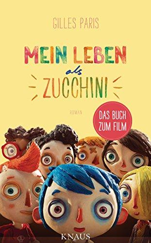 Mein Leben als Zucchini: Roman (German Edition)