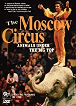 THE MOSCOW CIRCUS: Animals Under The Big Top by The Moscow Circus