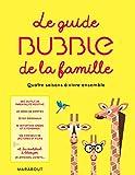 Le guide Bubble de la famille