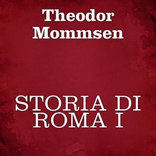 Storia di Roma 1                   Di:                                                                                                                                 Theodor Mommsen                               Letto da:                                                                                                                                 Silvia Cecchini                      Durata:  8 ore e 56 min     14 recensioni     Totali 4,5