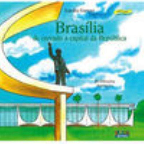 Brasília: de cerrado a capital da república