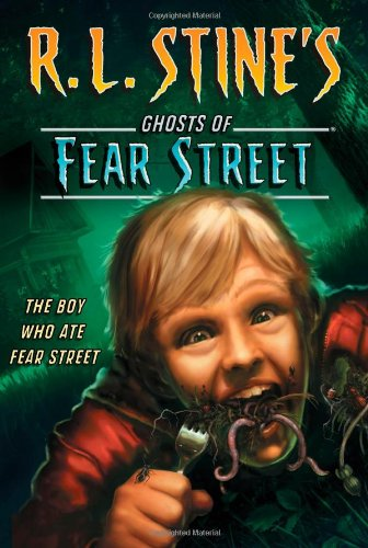 The Boy Who Ate Fear Street (R.L. Stine's Ghosts of Fear Street)