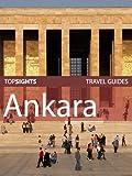 Top Sights Travel Guide: Ankara (Top Sights Travel Guides Book 43)