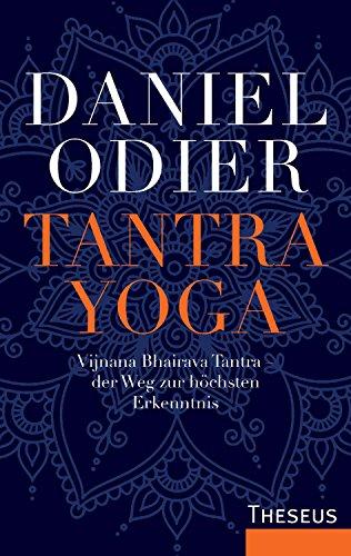 Tantra Yoga: Vijnana Bhairava Tantra – der Weg zur höchsten Erkenntnis (German Edition)
