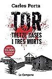 Tor. Tretze cases i tres morts: Tretze cases i tres morts (Divulgació)...