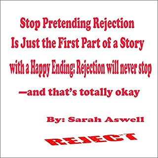 Stop Pretending Rejection Is Just the First Part of a Story with a Happy Ending audiobook cover art