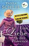 Eine Liebe in der Provence: Roman