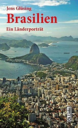 Brasilien: Ein Länderporträt (Diese Buchreihe wurde ausgezeichnet mit dem ITB-Bookaward 2014) (Länderporträts)