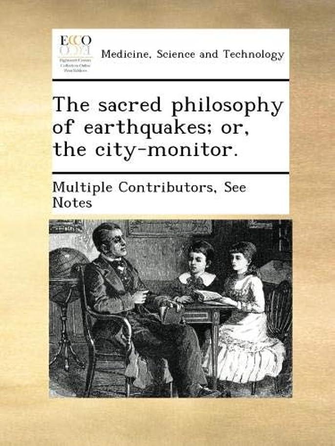 杖楽しませる余分なThe sacred philosophy of earthquakes; or, the city-monitor.
