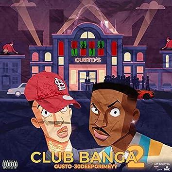 Club Banga 2 (feat. 30 Deep Grimeyy)