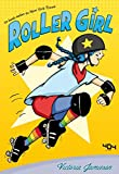 Roller Girl - Roman graphique young adult - Dès 13 ans