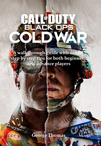 CALL OF DUTY : BLACK OPS COLD WAR: A walkthrough guide with useful step by step tips for both beginners and advance players (CALL OF DUTY BLACK OPS COLD WAR Book 1) (English Edition)