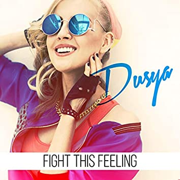 Fight This Feeling