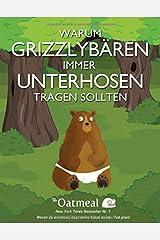 Warum Grizzlybaren immer Unterhosen tragen sollten (German Edition) Paperback