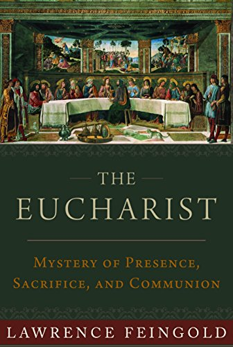 The Eucharist: Mystery of Presence, Sacrifice, and Communion
