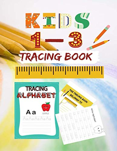 Kids 1-3 Tracing book: workbooks,toddler toys,books for 3 year olds,childrens books,coloring books,coloring books for kids ages 2-4,the right ... activities,preschool workbooks age, kids