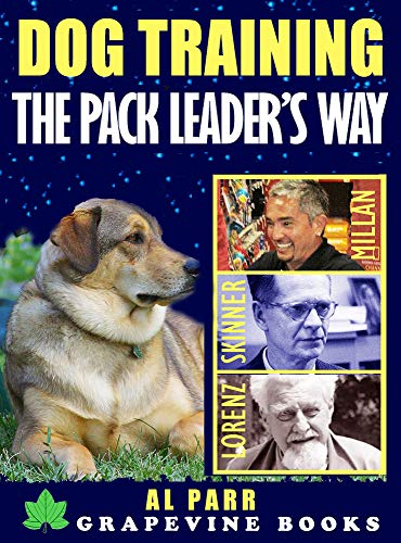 Dog Training The Pack Leader's Way: The Cesar Millan / Konrad Lorenz Revolution (Pack Leader Training Trilogy Book 1) (English Edition)