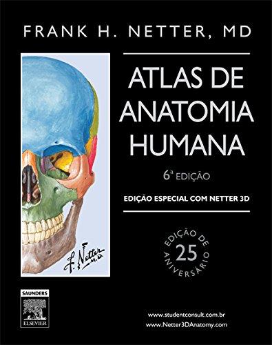 Netter Atlas de Anatomia Humana - Ediçao Especial com Netter 3D - 6ª EDIÇÃO