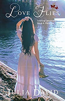 Love Flies (Leaving Lennhurst Book 2) by [Julia David]