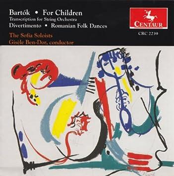 Bartok, B.: For Children / Divertimento / Romanian Folk Dances