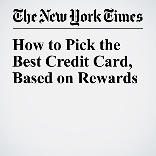 How to Pick the Best Credit Card, Based on Rewards audiobook cover art