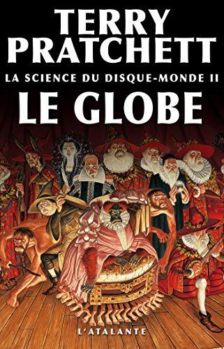 La Science du Disque-monde II : Le Globe: La Science du Disque-monde, T2