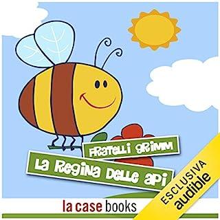 La regina delle api                   Di:                                                                                                                                 Fratelli Grimm                               Letto da:                                                                                                                                 Gaetano Marino                      Durata:  8 min     20 recensioni     Totali 4,5
