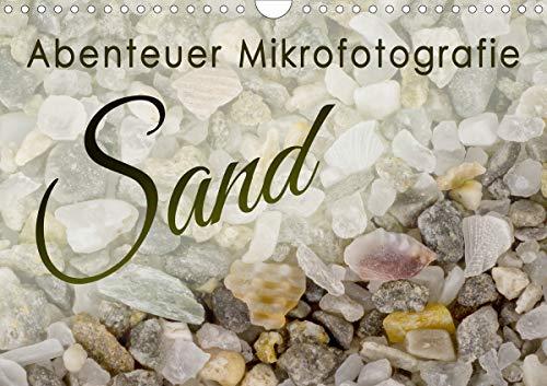 Abenteuer Mikrofotografie Sand (Wandkalender 2021 DIN A4 quer)
