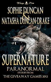 Supernature: Paranormal Stories From The Wittegen Press Giveaway Games by [Natasha Duncan-Drake, Sophie Duncan]