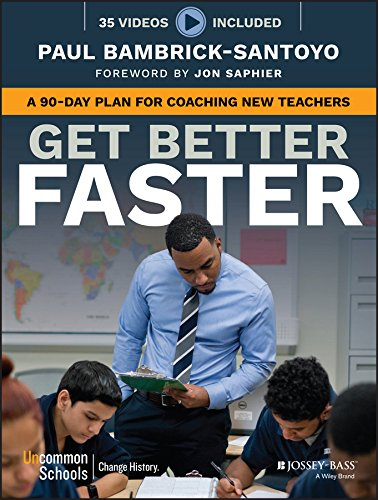 Get Better Faster: A 90-Day Plan for Coaching New Teachers