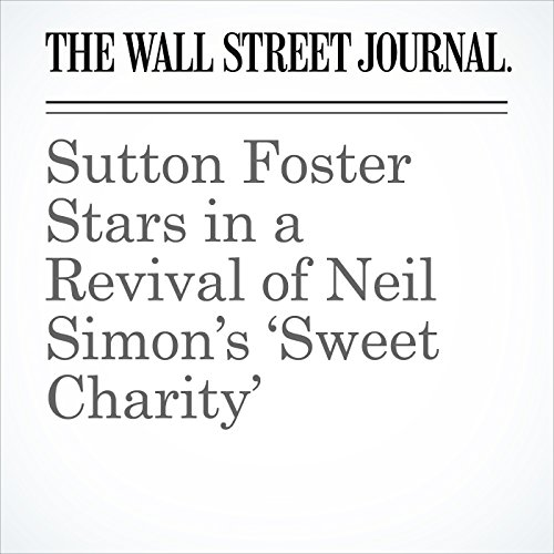 Sutton Foster Stars in a Revival of Neil Simon's 'Sweet Charity' cover art