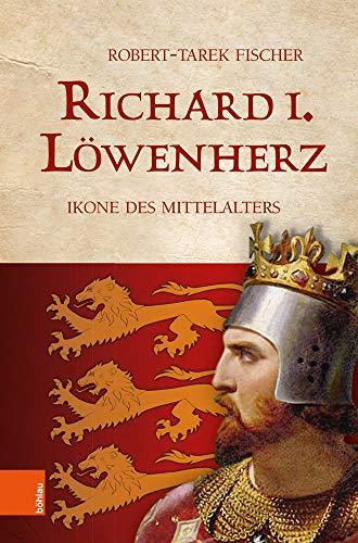 Richard I. Löwenherz: Ikone des Mittelalters