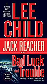Bad Luck and Trouble: A Jack Reacher Novel by [Lee Child]