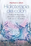 Hidroterapia Del Colon (N.Ed.): 1 (SALUD Y VIDA NATURAL)