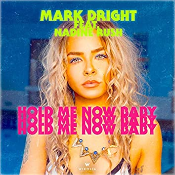 Hold Me Now Baby (feat. Nadine Rush)