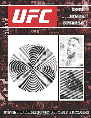 UFC Dots Lines Spirals: Great Kind of Coloring Book with One Color for Stress Relieving for teens and adults!