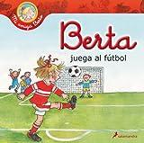 Berta juega al fútbol (Mi amiga Berta)