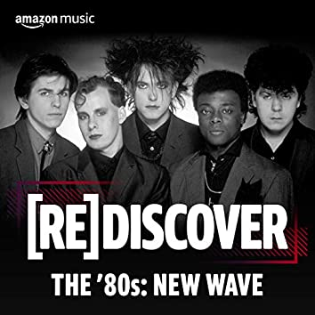 REDISCOVER THE '80s: New Wave
