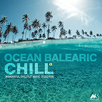 Ocean Balearic Chill, Vol. 1 (Wonderful Chillout Music Selection)