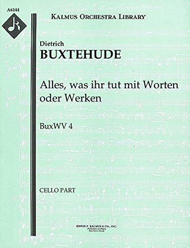 Alles, was ihr tut mit Worten oder Werken, BuxWV 4: Cello part (Qty 4) [A6144]