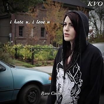 I Hate U, I Love U (feat. Rose Cosmo)