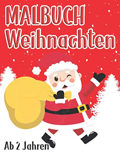 Malbuch Weihnachten ab 2: 30 weihnachtsliche Motive zum Entdecken und Ausmalen. Nikolausgeschenk für Mädchen und Jungen.