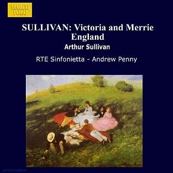 SULLIVAN: Victoria and Merrie England
