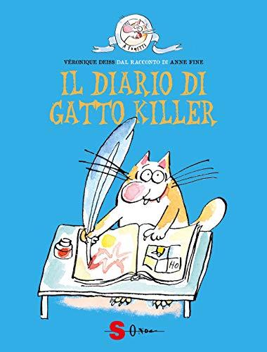 Il diario di Gatto Killer. Dal racconto di Anne Fine