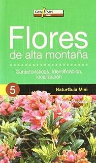 FLORES DE ALTA MONTAÑA: Características, identificació (Naturguía Mini)