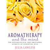 Aromatherapy and the Mind: An Exploration into the Psychological and Emotional Effects of Essential Oils (English Edition)