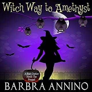 Witch Way to Amethyst: The Prequel     A Stacy Justice Mystery, Book 0              By:                                                                                                                                 Barbra Annino                               Narrated by:                                                                                                                                 Erin Fossa                      Length: 7 hrs and 37 mins     Not rated yet     Overall 0.0