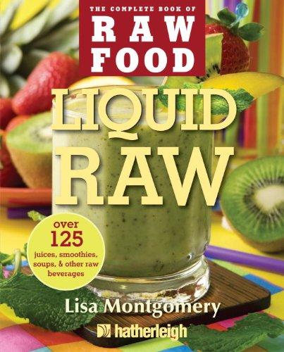 Liquid Raw: Over 125 Juices, Smo...